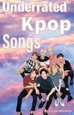 Underrated Kpop Songs with Lyrics  by ForbiddenBloodAngel