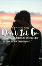 Don't Let Go by dontworry2471