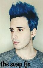 the soap fic // crankthatfrank by x-ofrnk