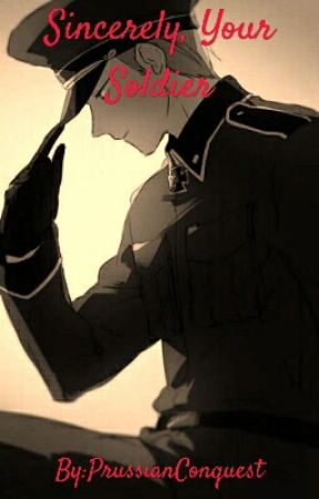 Sincerely, Your Soldier ( Germany x Reader ) by PrussianConquest