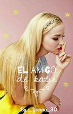El Amigo de Katie [1EADK] by _Yanna_30