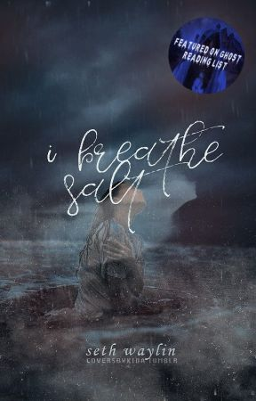 I Breathe Salt by ShayTree