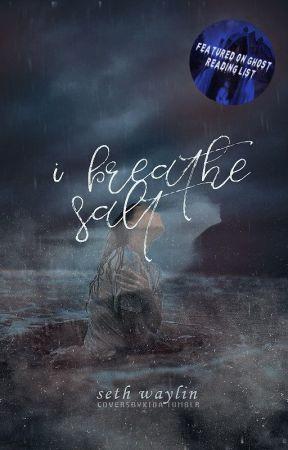I Breathe Salt [NaNoWriMo2k17] by ShayTree