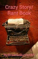 Crazy Story/Rant Book by BrownieSeaSheep665