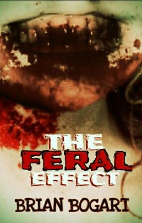 THE FERAL EFFECT by DreamsDarkly