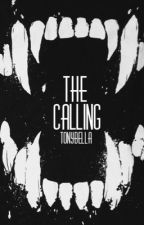 The Calling (ON HIATUS) by TonyBella123