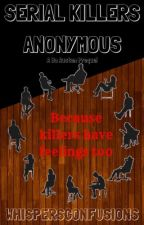 Serial Killers Anonymous [COMPLETED] by WhispersConfusions