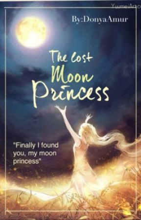 The lost Moon Princess  by DonyaAmur