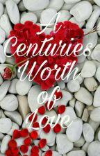 A Centuries Worth Of Love by YanaErez