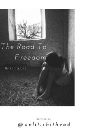 The Road To Freedom by unlit_shithead