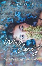 Who Cares?  by haniyahputri_