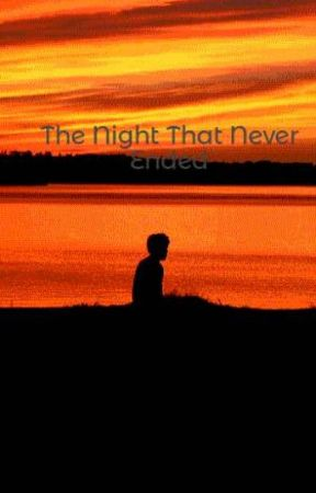The Night That Never Ended by Trumpetlover124