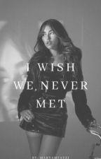 I wish we never met // Jason McCann FF by MaryamFayzi