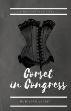 Corset in Congress (A Hamilton Genderbend) by rubyjean_jacket