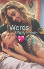 Words ( Rilaya fanfic)  by O2L_Loner