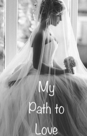 My Path to Love by sahar12344