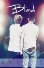 BLIND (A Ziall Fanfic/BoyxBoy) by Axolus