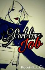 Part-time Job by Food-is_Life