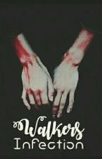 Walkers Infection  (UA Malec)   by CinthiaMalec