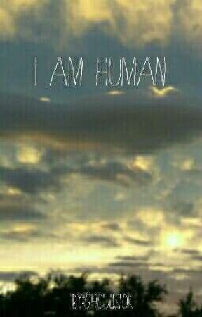 I AM HUMAN by Ghoulistor