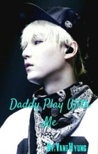 Daddy~ Play with me »M.yg« by VaneHyung