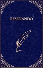 Reseñando by Maxesar