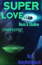 Super love  by ManaMoody1
