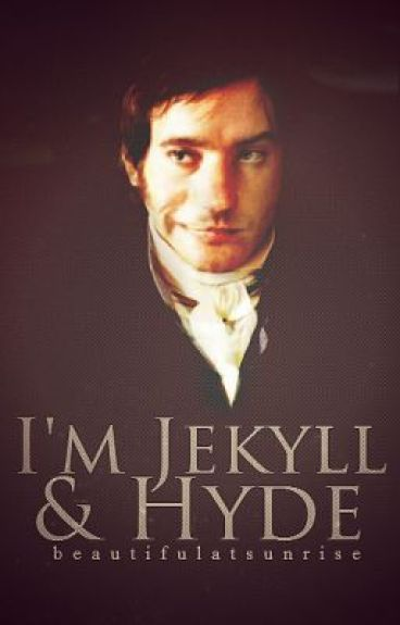 I'm Jekyll and Hyde by beautifulatsunrise