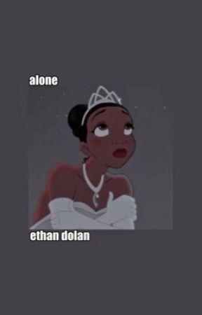Alone; e.d (editing) by dolansclassicwinston