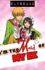 I'm the MAID of my EX! by Elyssa42