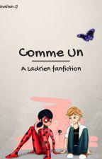 Comme Un - Ladrien fan fiction by ShailenJ