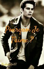 Pourquoi Je T'aime ? (Dylan O'Brien) by AnneSo187