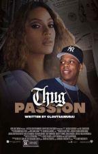 Thug Passion | #Wattys2017 by TayeLitty