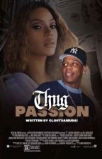 Thug Passion || A Hood Love Story by TayeLitty