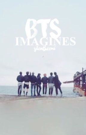 BTS IMAGINES || Ongoing by SilentHeemi