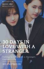 30 Days In Love With a Stranger (SaTzu)  by xxlenepnguin