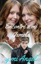 ENCONTRÉ A MI GEMELA Y MI ÁNGEL by EmiliaRivera17