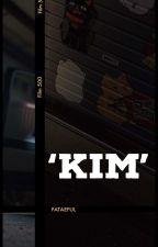 'KIM'。 by fataeful