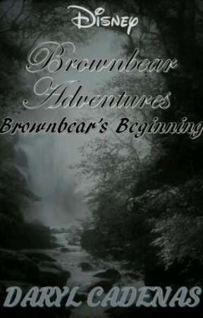Brownbear Adventures: Brownbear's Beginning by TheFiveSymbols