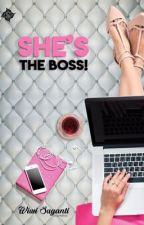 She's The Boss! (Proses Penerbitan) by genitest