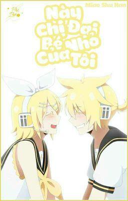 (Rin X Len) Này Chị Đại Bé Nhỏ Của Tôi ! Sarangheayo ♡