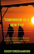 Tomorrow Is A New Day by potatoisdiamond