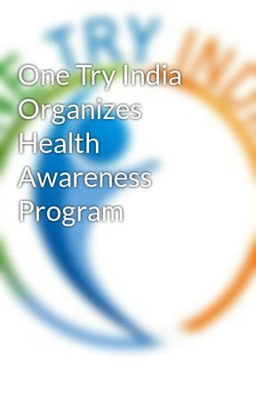 One Try India Organizes Health Awareness Program by Onetryindia