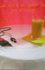 La vie a un goût de jus d'orange by BlueSkyeDreamer
