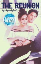 THE REUNION ł KathNiel Fanfiction (Arboleda Series #1 - COMPLETED) by thyroedgland
