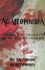 AGATEOPHOBIA by cherryfanboy
