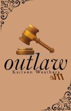 Outlaw Me by Kaileen_