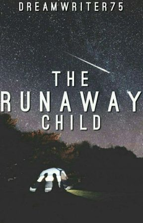 The Runaway Child by DreamWriter75