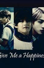 Give Me A Happiness [BTS Fanfiction-PRIVATE] by dhedingdong95
