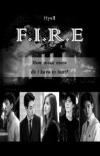 F.I.R.E (ONGOING) by Hyull_Fanfiction